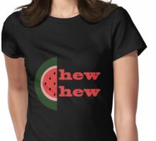 Watermelon Chew Chew Womens Fitted T-Shirt