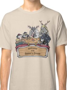 Welcome to the Hunter's Dream Classic T-Shirt
