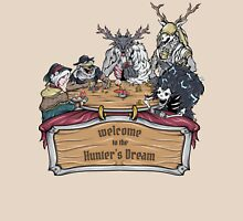 Welcome to the Hunter's Dream Unisex T-Shirt