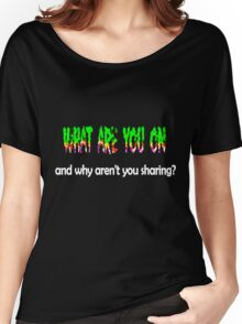 What are you on Women's Relaxed Fit T-Shirt