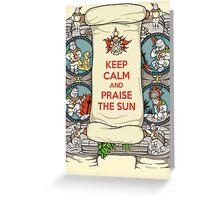Keep Calm and Praise the Sun Greeting Card