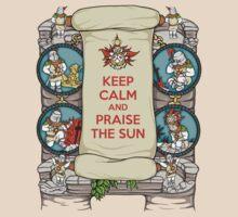 Keep Calm and Praise the Sun by GiuliusPigrum
