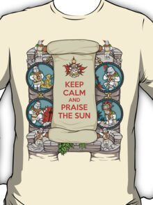 Keep Calm and Praise the Sun T-Shirt