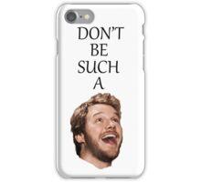 Don't Be Such A Pratt- Chris Pratt iPhone Case/Skin