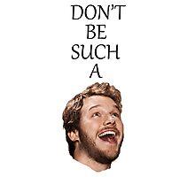 Don't Be Such A Pratt- Chris Pratt Photographic Print