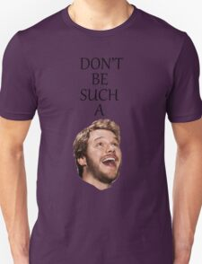 Don't Be Such A Pratt- Chris Pratt T-Shirt