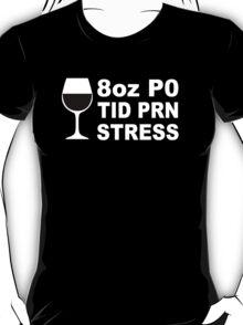 8oz PO Tid Prn Stress - Custom Tshirt T-Shirt