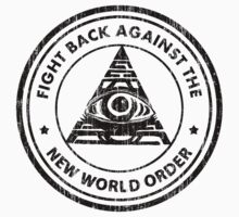 Fight Back Against The New World Order by IlluminNation