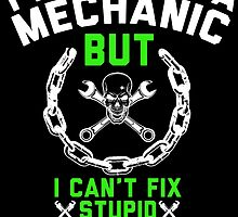 I MIGHT BE A MECHANIC by fandesigns
