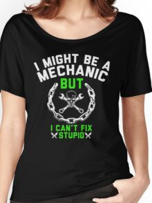 I MIGHT BE A MECHANIC Women's Relaxed Fit T-Shirt