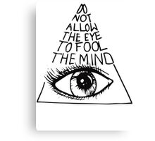 Anti New World Order - Do Not Allow The Eye To Fool The Mind Canvas Print