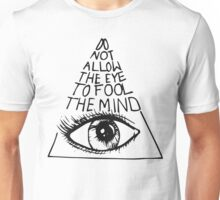 Anti New World Order - Do Not Allow The Eye To Fool The Mind Unisex T-Shirt