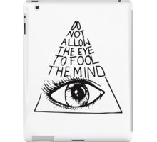 Anti New World Order - Do Not Allow The Eye To Fool The Mind iPad Case/Skin