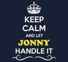 Keep Calm and Let JONNY Handle it Kids Clothes