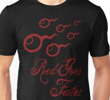 Red Goes Faster Unisex T-Shirt