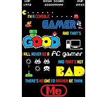 Gamer motto Photographic Print