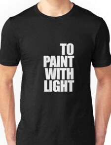 Paint with light Unisex T-Shirt