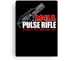 M41A Pulse Rifle State of the Badass Art Canvas Print