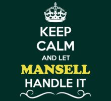 Keep Calm and Let MANSELL Handle it by Neilbry