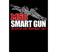 M56 Smartgun State of the Bad Ass Art Photographic Print