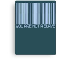 You Are Not A Slave Canvas Print