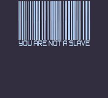 You Are Not A Slave Unisex T-Shirt