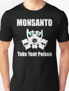 Anti Monsanto - Take Your Poison T-Shirt