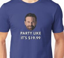 Party Like It's $19.99 Unisex T-Shirt