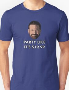 Party Like It's $19.99 T-Shirt