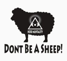 Dont Be A Sheep - Herd Mentality by IlluminNation