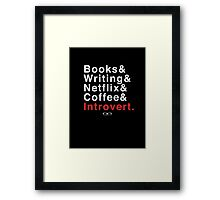 What else does an Introvert need? Framed Print