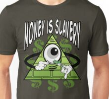 Money Is Slavery - Anti Illuminati Unisex T-Shirt