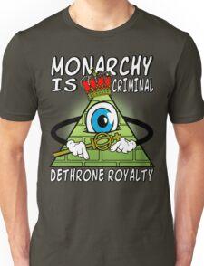 Monarchy Is Criminal - Dethrone Royalty Unisex T-Shirt