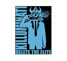 Delete The Elite Art Print