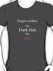The dark side has YAOI T-Shirt