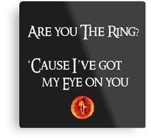 Lord Of The Rings Pick-Up Line (Dark) Metal Print