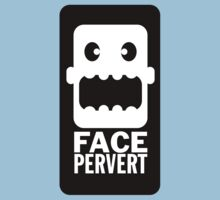 Face Pervert by Nick Caldwell