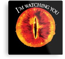 Sauron Is Watching You (Dark) Metal Print