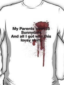 My Parents Went to Sunnydale Parody version 1 T-Shirt