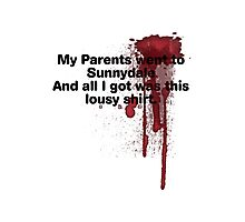 My Parents Went to Sunnydale Parody version 1 Photographic Print