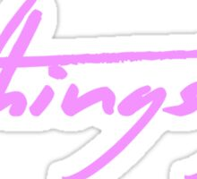 The Pinkprint: All Things Go [Song Title] Sticker