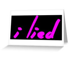 The Pinkprint: I Lied [Song Titile] Greeting Card