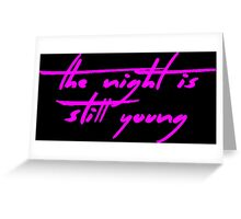 The Pinkprint: The Night Is Still Young [Song Titile] Greeting Card