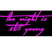 The Pinkprint: The Night Is Still Young [Song Titile] Photographic Print