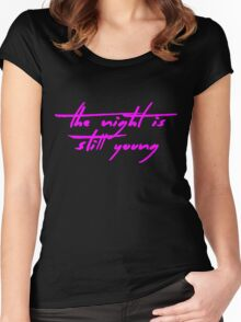 The Pinkprint: The Night Is Still Young [Song Titile] Women's Fitted Scoop T-Shirt