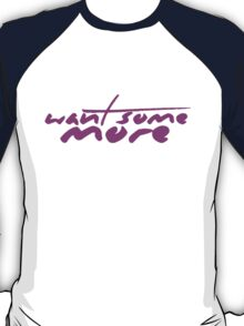 The Pinkprint: Want Some More [Song Titile] T-Shirt