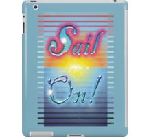 Sail On! iPad Case/Skin