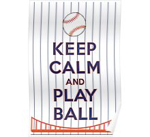 Keep Calm and Play Ball - NY (National) Poster