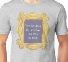 They Don't Know We Know Unisex T-Shirt