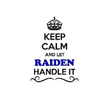 Keep Calm and Let RAIDEN Handle it Photographic Print
